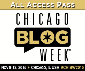 Get Your All Access Pass Chicago Blog Week 2015 RSVP Now!