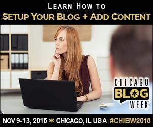 Setup Your Blog Add Content Chicago Blog Week 2015 Register Now!